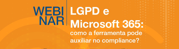 FAQ – Microsoft365 como facilitadora do compliance com a  LGPD