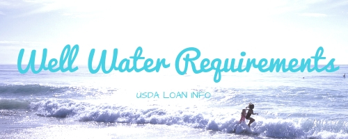 usda loan well water requirements