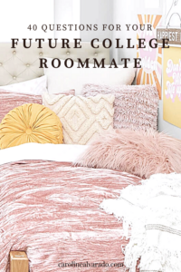 40 Questions To Get To Know Your Future College Roommate form The College Series.   Lots of tips and resources for entering Freshman Girls, college life, sorority recruitment, Greek Life, affordable college fashion and everyday style. #collegefreshman  #collegedorms #collegeroomies #collegeroommates #class2020