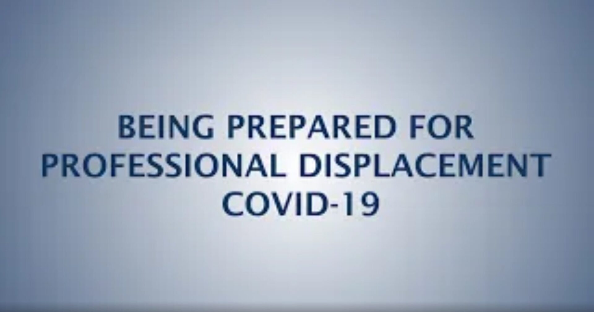 Being Prepared for Professional Displacement