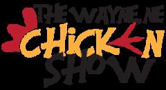 The Wayne Chicken Show