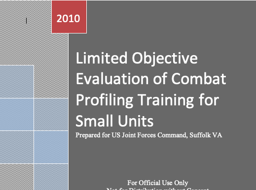 Limited Objective Evaluation of Combat Profiling for Small Units