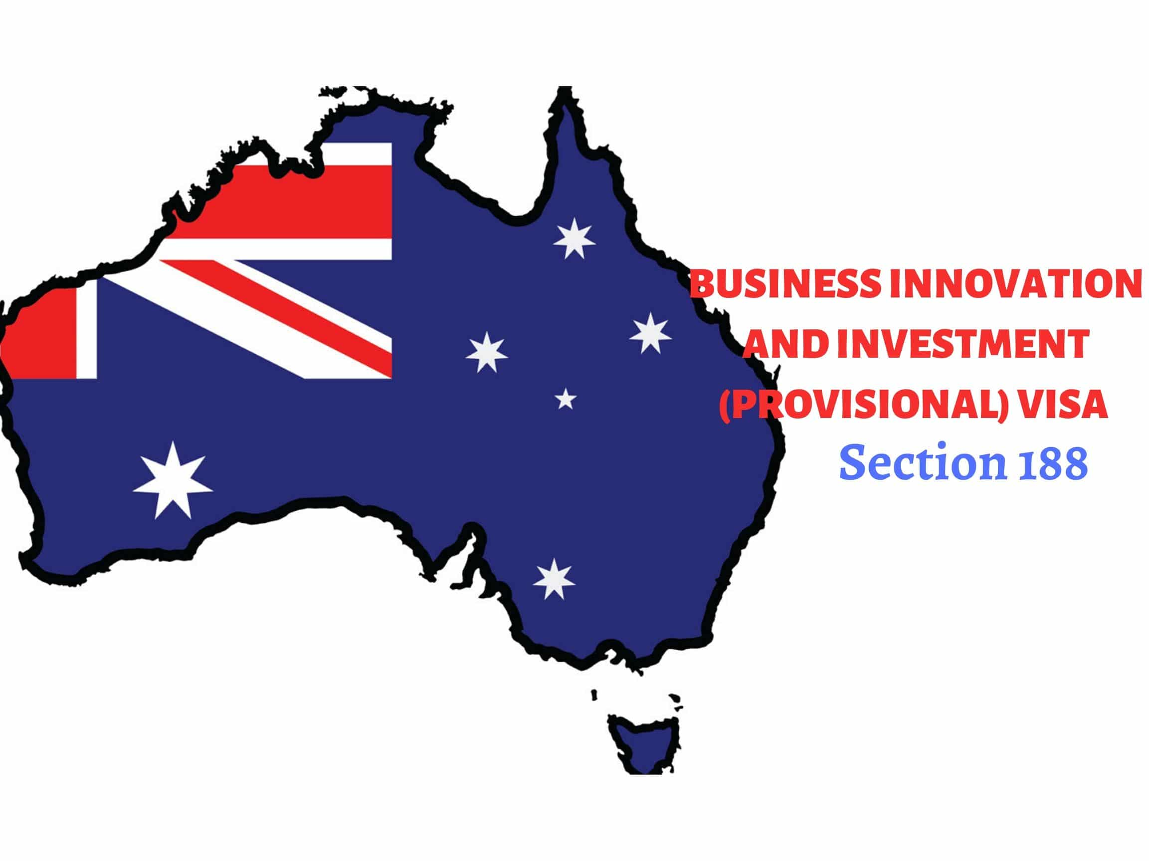 188 Visa – Business Innovation and Investment (Provisional) visa
