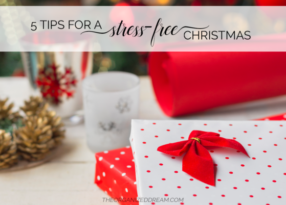 Five tips for a stress-free Christmas. #diy #tips
