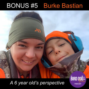 Bonus #5: A 6 Year Old's Perspective w/ Burke Bastian