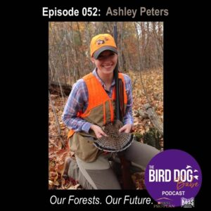 Episode 052: Our Forests. Our Future. w/Ashley Peters