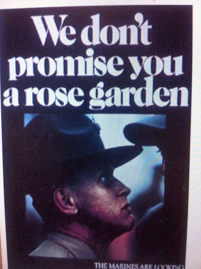"""The Marines Recruitment Sign """"We Don't Promise You A Rose Garden"""""""
