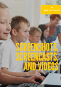 Screenshots, screencasts, videos