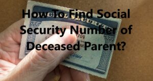 How To Find Social Security Number of Deceased Parent