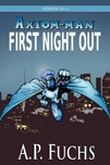 Axiom-man: First Night Out Thumbnail
