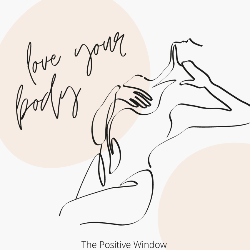 Embrace Your Body You Are Beautiful! - The Positive Window
