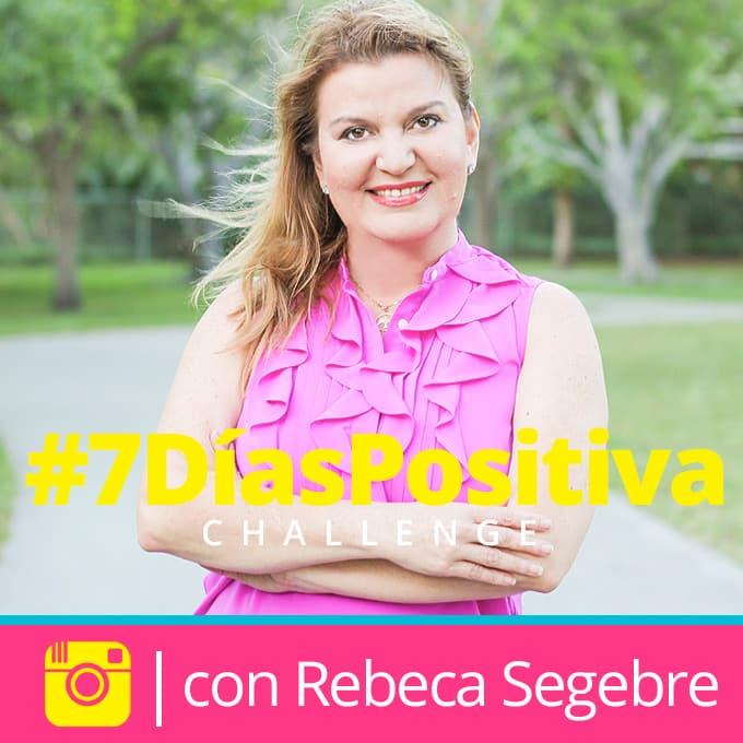 7-dias-positiva-challenge-con-rebeca-segebre-vive-360-ad