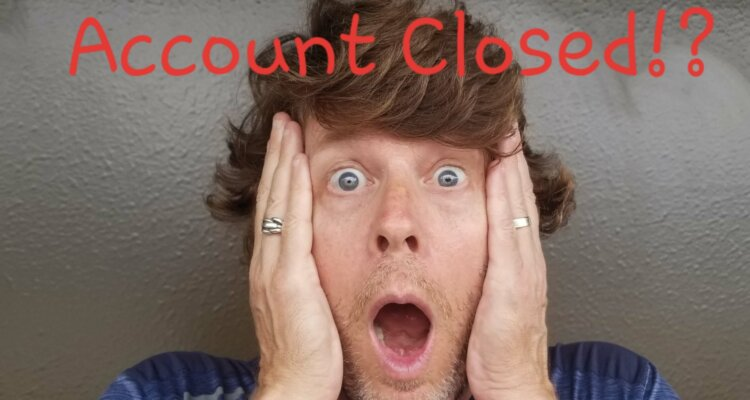 Account Closed!?