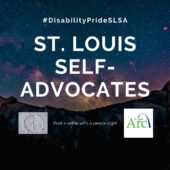 St. Louis Self-Advocates, sky background with hashtag Disability-Pride-SLSA and instructions to post a photo with a peace sign