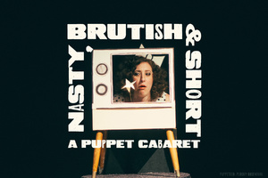 nasty brutish short puppet cabaret chicago