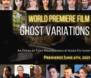 show poster for ghost variations by Tony Manfredonia and Aiden Feltkamp, featuring Alexandra Plattos Sulack, a world premiere film, scheduled for June 4, 2021.