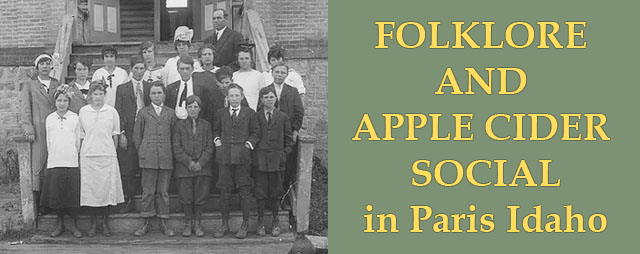 Folklore and Apple Cider Social in Paris Idaho