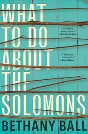 What to Do About the Solomons, Bethany Ball