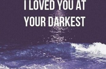 I LOVED YOU AT YOUR DARKEST Masters of Money LLC Picture Quote