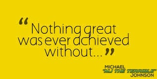 Nothing Great Was Ever Achieved Without.....MJ The Terrible Logo Quote