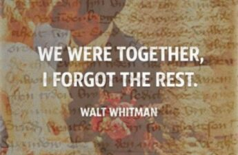 We Were Together. I Forgot The Rest. Walt Whitman Quote Picture