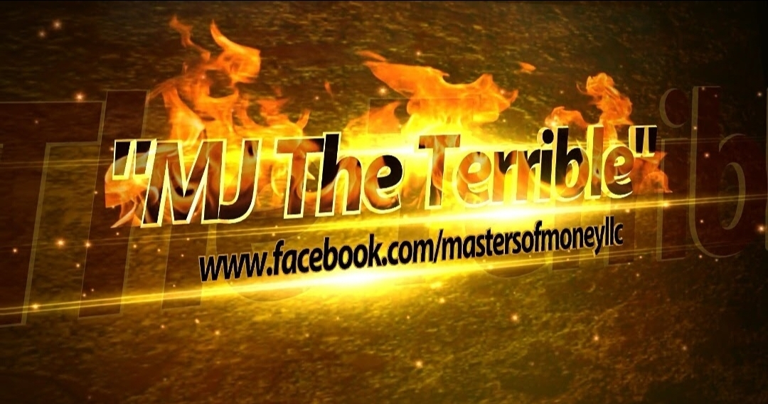 """""""MJ The Terrible"""" Masters of Money LLC Facebook Page On Fire Graphic"""