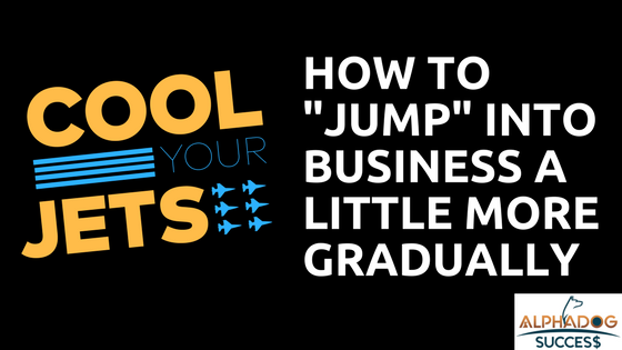 How to jump into business gradually
