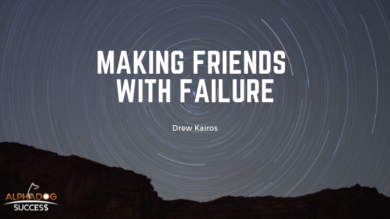 Making Friends with Failure