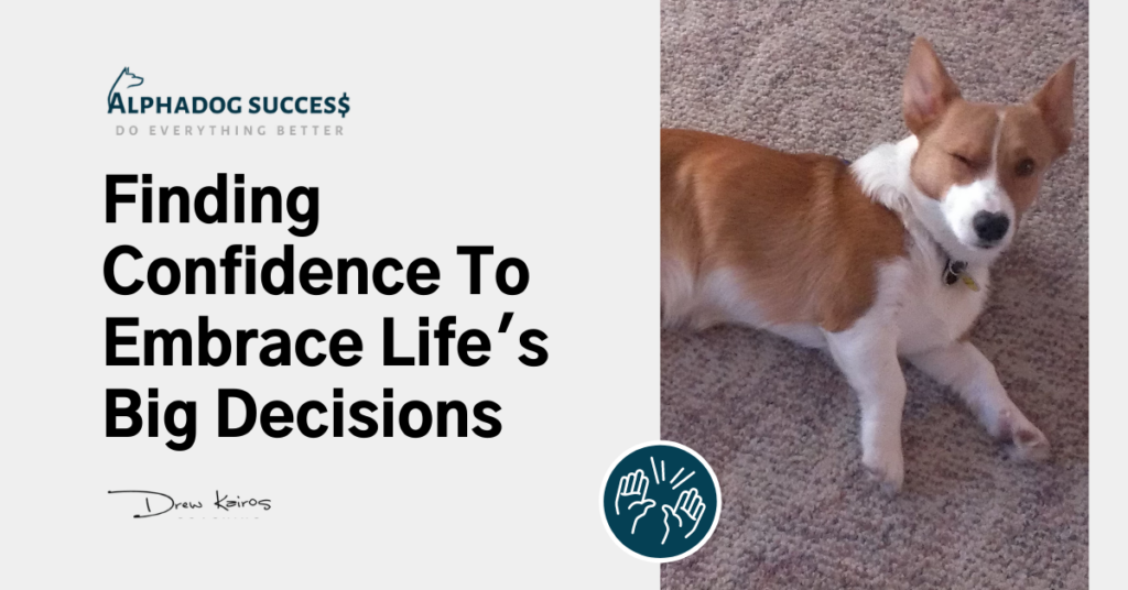 Finding Confidence to embrace life's big decisions