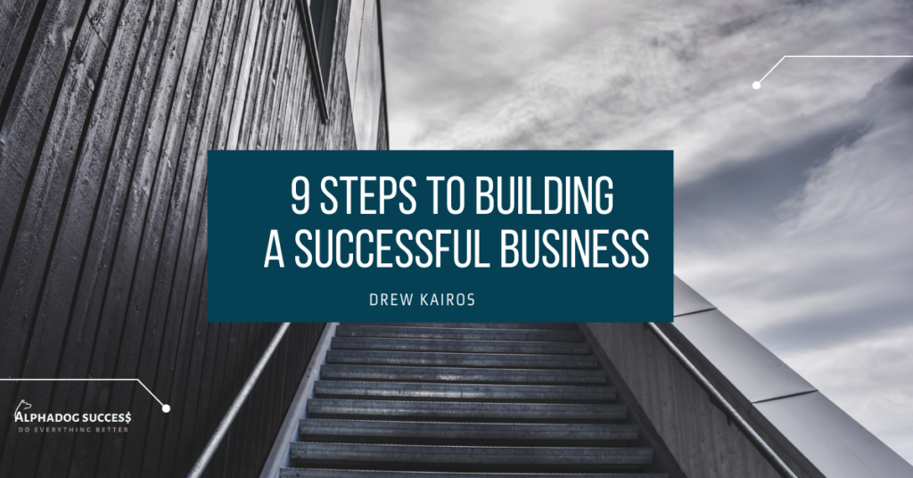 9 Steps To Building A Successful Business