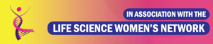 In Association With the Life Science Women's Network