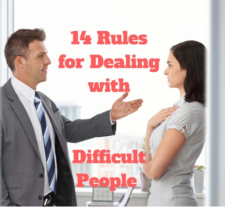 14 Rules for Dealing with Difficult People