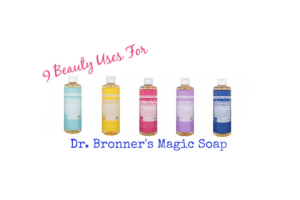 9 Beauty Uses Dr. Bronners