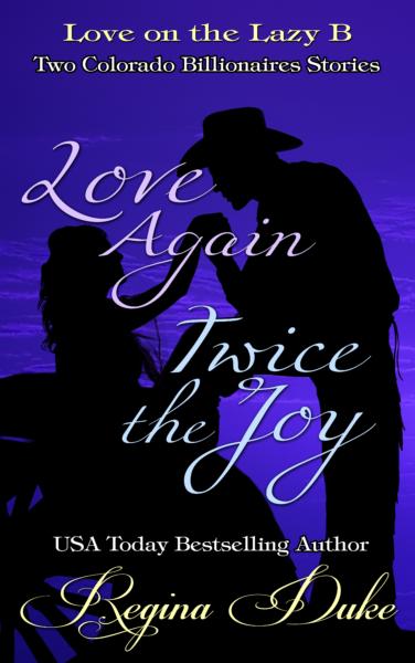 Love on the Lazy B: Love Again, Twice the Joy
