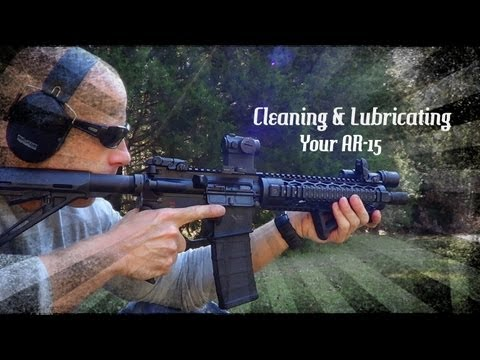 How To Clean and Lubricate the AR-15 Rifle