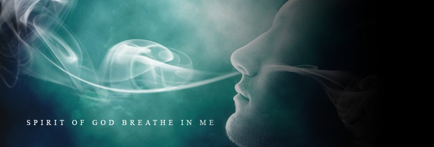Spirit of God – Breath of God