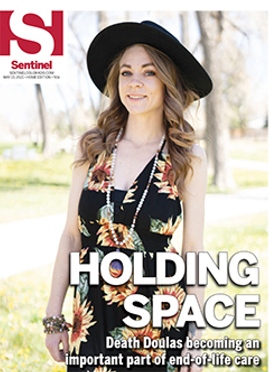 Sentinel Colorado Cover Story: HOLDING SPACE: In a movement to embrace death, end-of-life doulas grow in popularity
