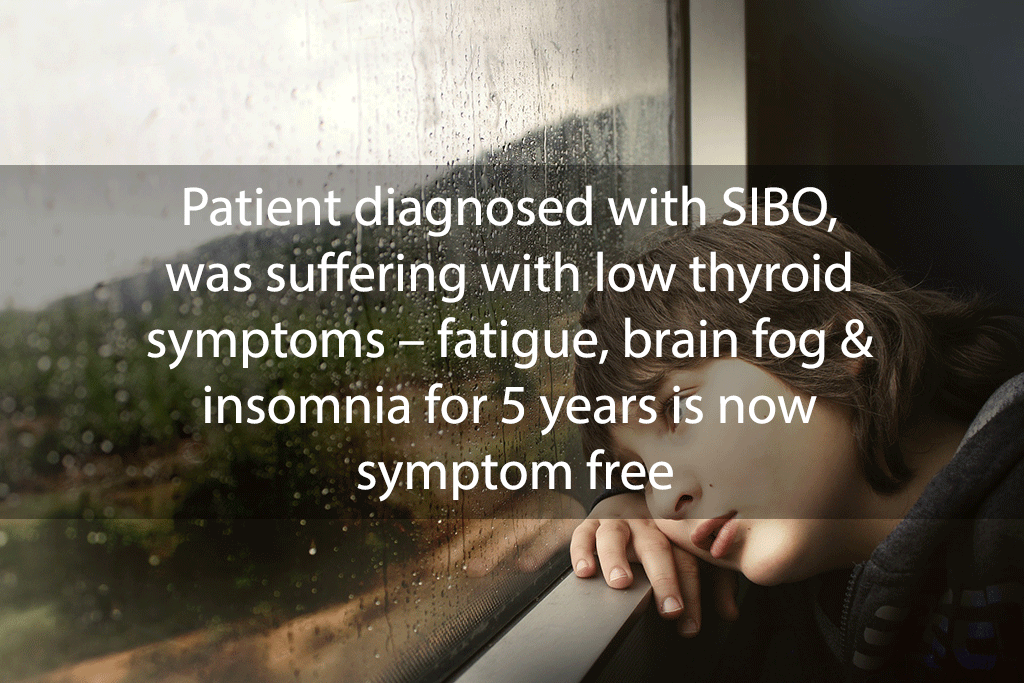Patient diagnosed with SIBO, was suffering with low thyroid symptoms – fatigue, brain fog & insomnia for 5 years is now symptom free