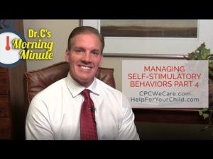 Managing Self-Stimulatory Behavior: Part 4 - Dr. C's Morning Minute 157