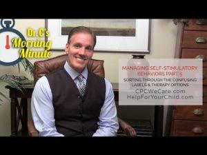 Self-Stimulatory Behavior: Part 5 - Dr. C's Morning Minute 158