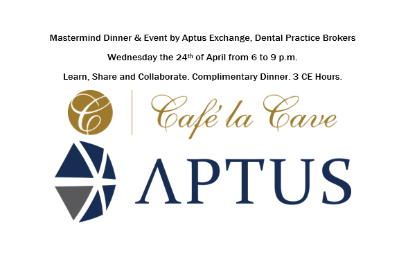 Mastermind Dinner & Event by Aptus Exchange April 24 for Dental Practice Acquisition