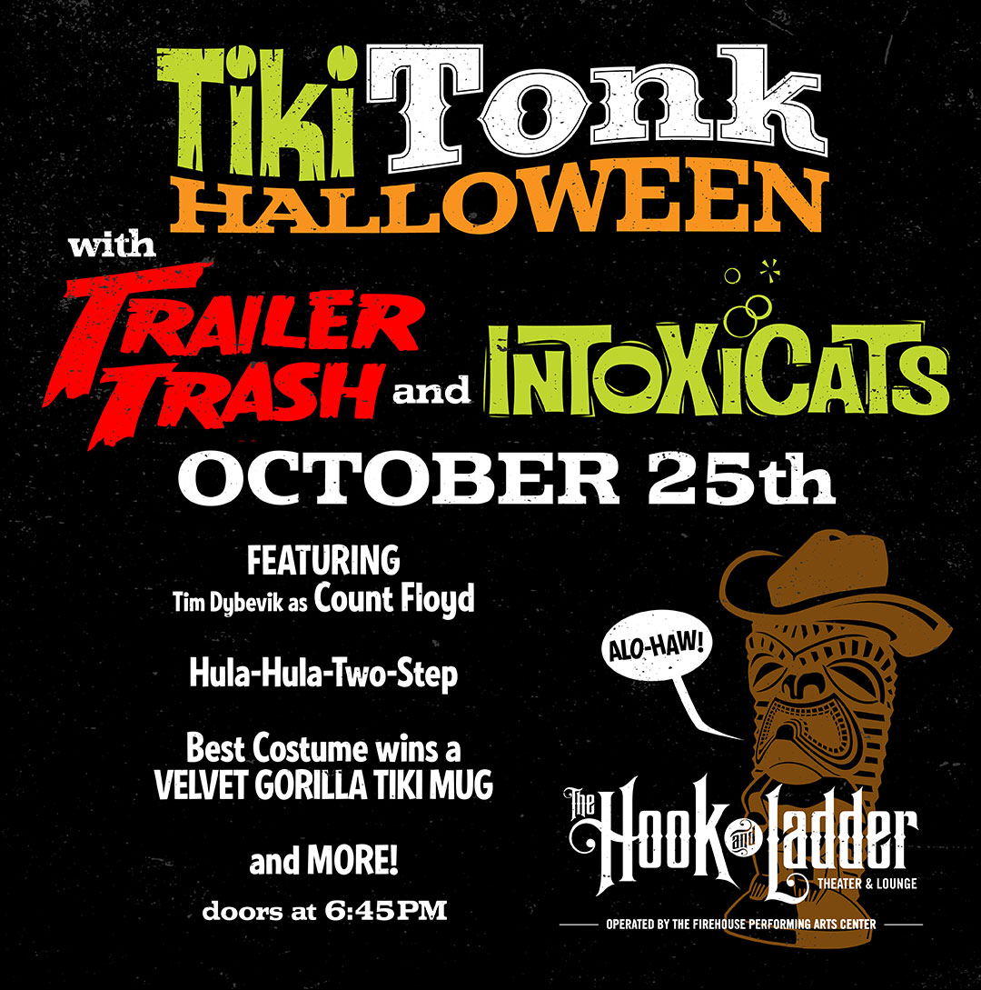 Tiki Tonk Halloween with Trailer Trash & The Intoxicats on Friday, October 25 at The Hook and Ladder Theater
