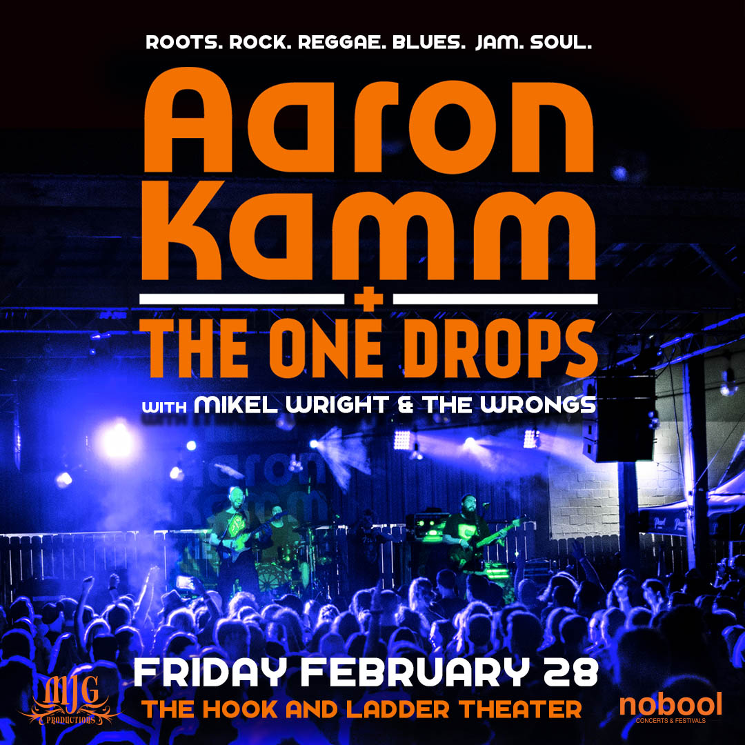 Aaron Kamm and The One Drops - Friday, February 28 - The Hook and Ladder Theater