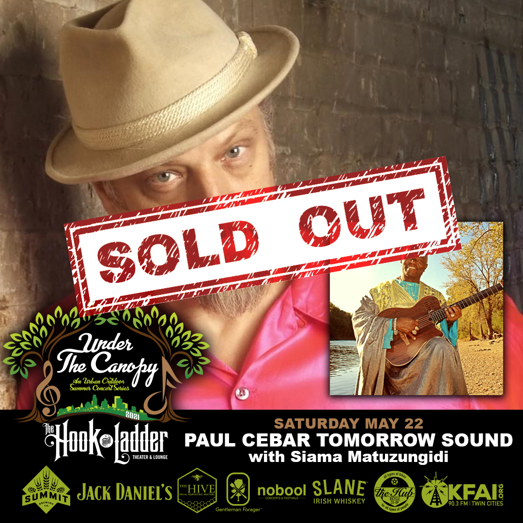 SOLD OUT - Paul Cebar Tomorrow Sound with Siama Matuzungidi - Under The Canopy at The Hook and Ladder Theater - Saturday, May 22