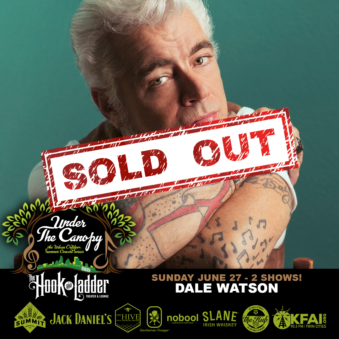 SOULD OUT - Dale Watson - Under The Canopy at The Hook and Ladder Theater - Sunday, June 27