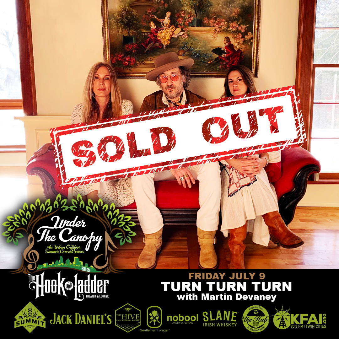 SOLD OUT - Turn Turn Turn - Under The Canopy at The Hook and Ladder Theater - Friday, July 9