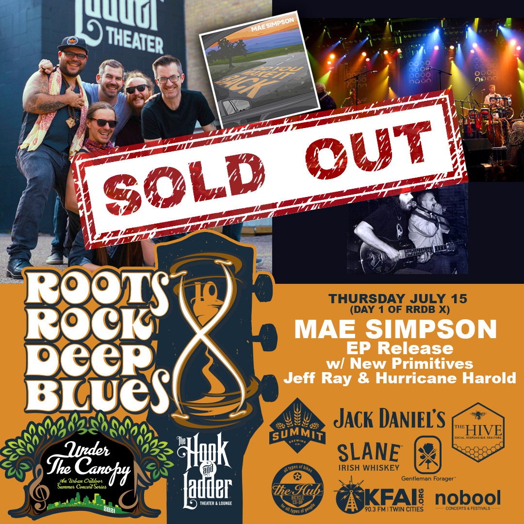 SOLD OUT - Mae Simpson Music - EP Release with special guests New Primitives, & Jeff Ray & Hurricane Harold - Thursday July 15 - Under The Canopy at The Hook and Ladder Theater - Roots, Rock, & Deep Blues Festival Fundraiser