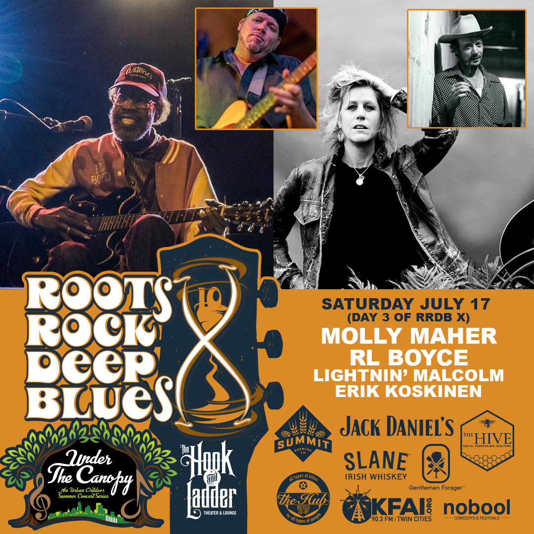 Roots, Rock, & Deep Blues Festival - Molly Maher, RL Boyce, Lightnin' Malcom & Erik Koskinen - Saturday July 17 - Under The Canopy at The Hook and Ladder Theater