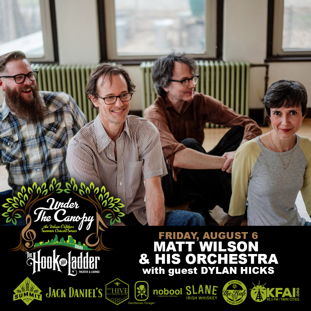 Matt Wilson and His Orchestra with Dylan Hicks - Under The Canopy at The Hook and Ladder Theater - Friday, August 6