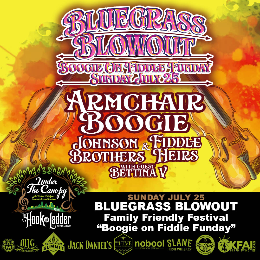Bluegrass Blowout Festival 'Boogie On Fiddle Funday' with Armchair Boogie, Johnson Brothers, Fiddle Heirs and special guest Bettina V - Sunday July 25 - Under The Canopy at The Hook and Ladder Theater